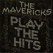 The Mavericks, Play The Hits [Gold Vinyl] (LP)