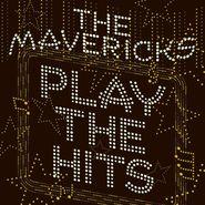 The Mavericks, Play The Hits (CD)