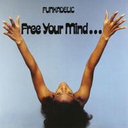 Funkadelic, Free Your Mind... And Your Ass Will Follow [180 Gram Vinyl] (LP)