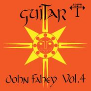 John Fahey, Guitar Vol. 4 / The Great San Bernardino Birthday Party And Other Excursions (LP)
