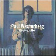 Paul Westerberg, Eventually [180 Gram Vinyl] (LP)