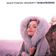 Matthew Sweet, Girlfriend [180 Gram Vinyl] (LP)