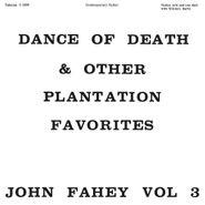 John Fahey, Vol. 3 - Dance Of Death & Other Plantation Favorites [180 Gram Vinyl] (LP)