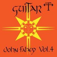John Fahey, Guitar Vol. 4 - The Great San Bernardino Birthday Party And Other Excursions [180 Gram Vinyl] (LP)
