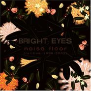 Bright Eyes, Noise Floor (Rarities: 1998-2005) (CD)