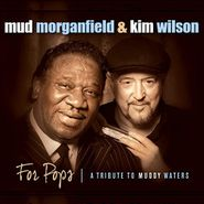 Mud Morganfield, For Pops - A Tribute To Muddy Waters (CD)