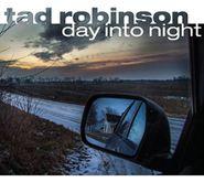 Tad Robinson, Day Into Night (CD)