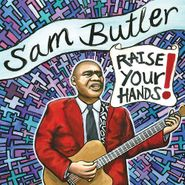 Sam Butler, Raise Your Hands! (CD)
