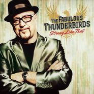 The Fabulous Thunderbirds, Strong Like That (CD)
