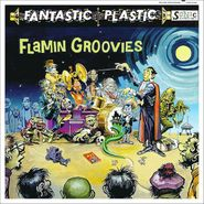 The Flamin' Groovies, Fantastic Plastic (LP)