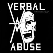 Verbal Abuse, Just An American Band (LP)