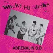 Adrenalin O.D., The Wacky Hi-Jinks Of... Adrenalin O.D. (LP)