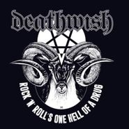 Deathwish, Rock 'n' Roll's One Hell Of A Drug (LP)