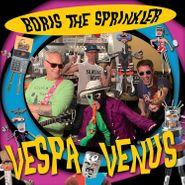 Boris the Sprinkler, Vespa To Venus (LP)