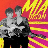 Mia Dyson, If I Said Only So Far I Take It Back (LP)