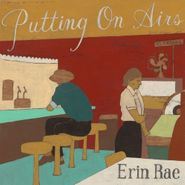 Erin Rae, Putting On Airs (CD)