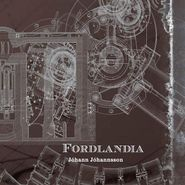 Jóhann Jóhannsson, Fordlândia (LP)