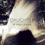 Daughter, If You Leave [UK] (CD)