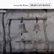 Dead Can Dance, Toward The Within (LP)