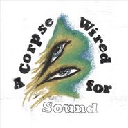 Merchandise, A Corpse Wired For Sound (LP)