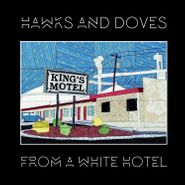 Hawks & Doves, From A White Hotel (CD)