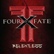 Four By Fate, Relentless (CD)