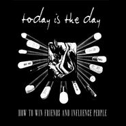 "Today Is The Day, How To Win Friends And Influence People [Record Store Day] (10"")"
