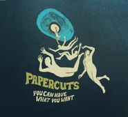 Papercuts, You Can Have What You Want (CD)