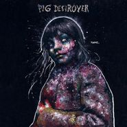 Pig Destroyer, Painter Of Dead Girls (LP)