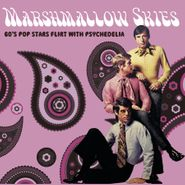 Various Artists, Marshmallow Skies: 60's Pop Stars Flirt With Psychedelia (CD)