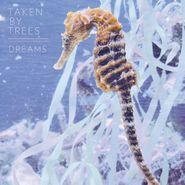 """Taken by Trees, Dreams (12"""")"""