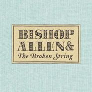 Bishop Allen, Broken String (CD)