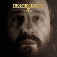 Phosphorescent, C'est La Vie [Clear Vinyl] (LP)