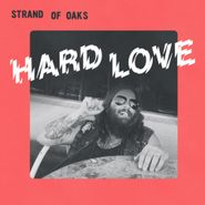 Strand Of Oaks, Hard Love (LP)