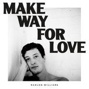Marlon Williams, Make Way For Love [White Vinyl] (LP)