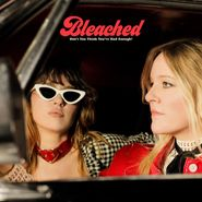 Bleached, Don't You Think You've Had Enough? (CD)