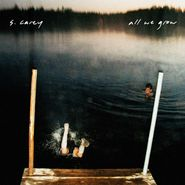 S. Carey, All We Grow (CD)