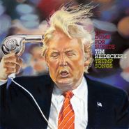 Tim Heidecker, Too Dumb For Suicide: Tim Heidecker's Trump Songs (LP)