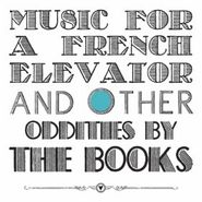 The Books, Music For A French Elevator And Other Oddities By The Books (LP)