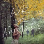 Nick Zammuto, We The Animals [OST] [Color Vinyl] (LP)