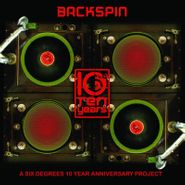 Various Artists, Backspin: Six Degrees 10 Year (CD)