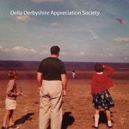 Delia Derbyshire Appreciation Society, Delia Derbyshire Appreciation Society (CD)