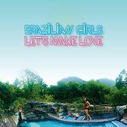 Brazilian Girls, Let's Make Love (CD)