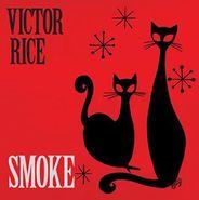 Victor Rice, Smoke (LP)