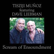 Tisziji Muñoz, Scream Of Ensoundment (CD)