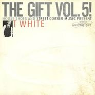 House Shoes, The Gift, Vol. 5: T-White(LP)