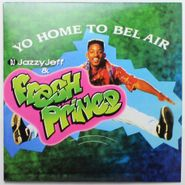 "DJ Jazzy Jeff & The Fresh Prince, Yo Home To Bel Air / Parents Just Don't Understand (12"")"