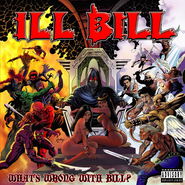 Ill Bill, What's Wrong With Bill? [Black Friday] (LP)