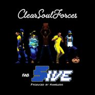 Clear Soul Forces, Fab Five (CD)