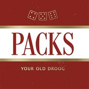 Your Old Droog, Packs (CD)